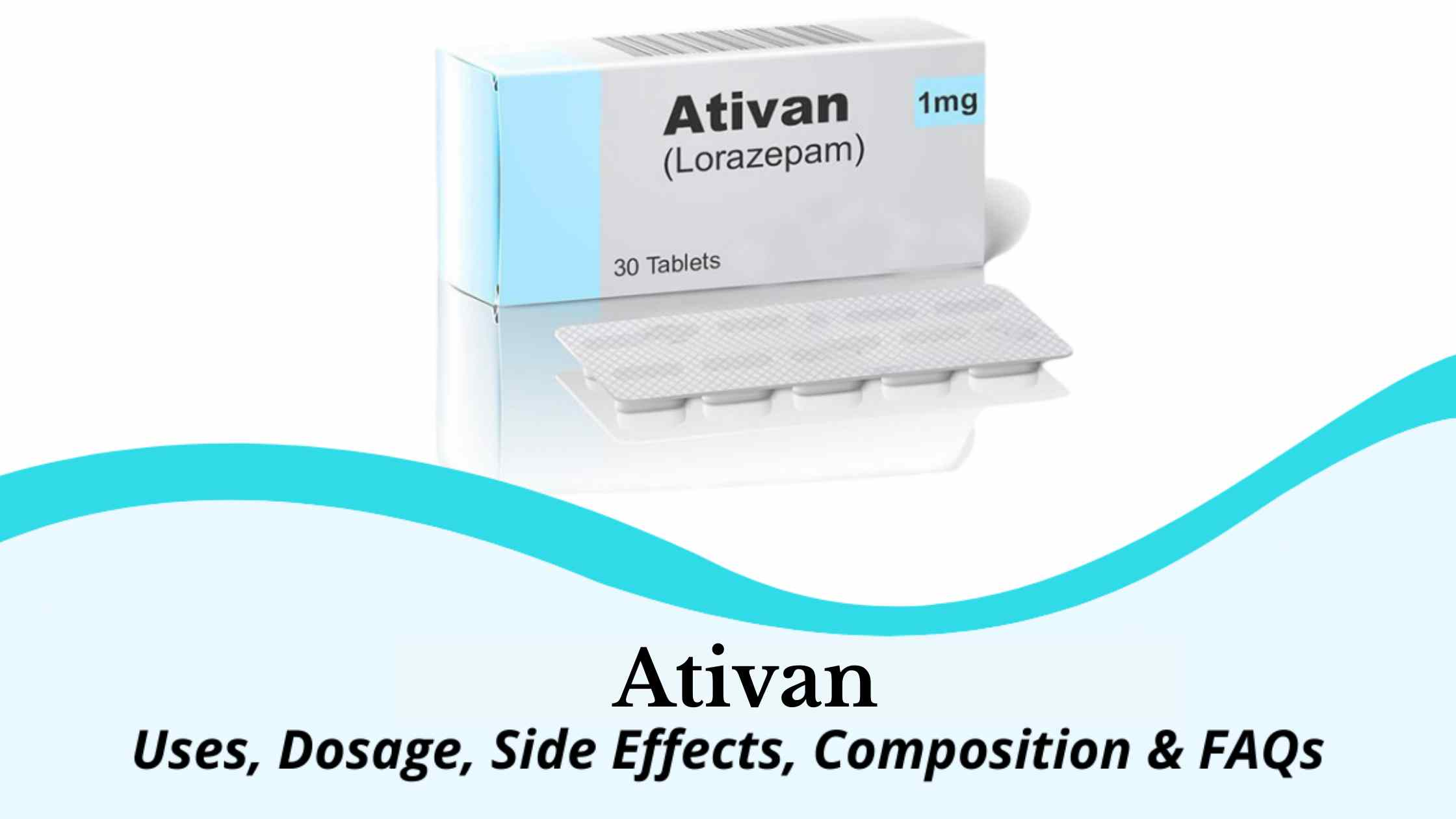 Ativan: Usages, Dosage, Side effects