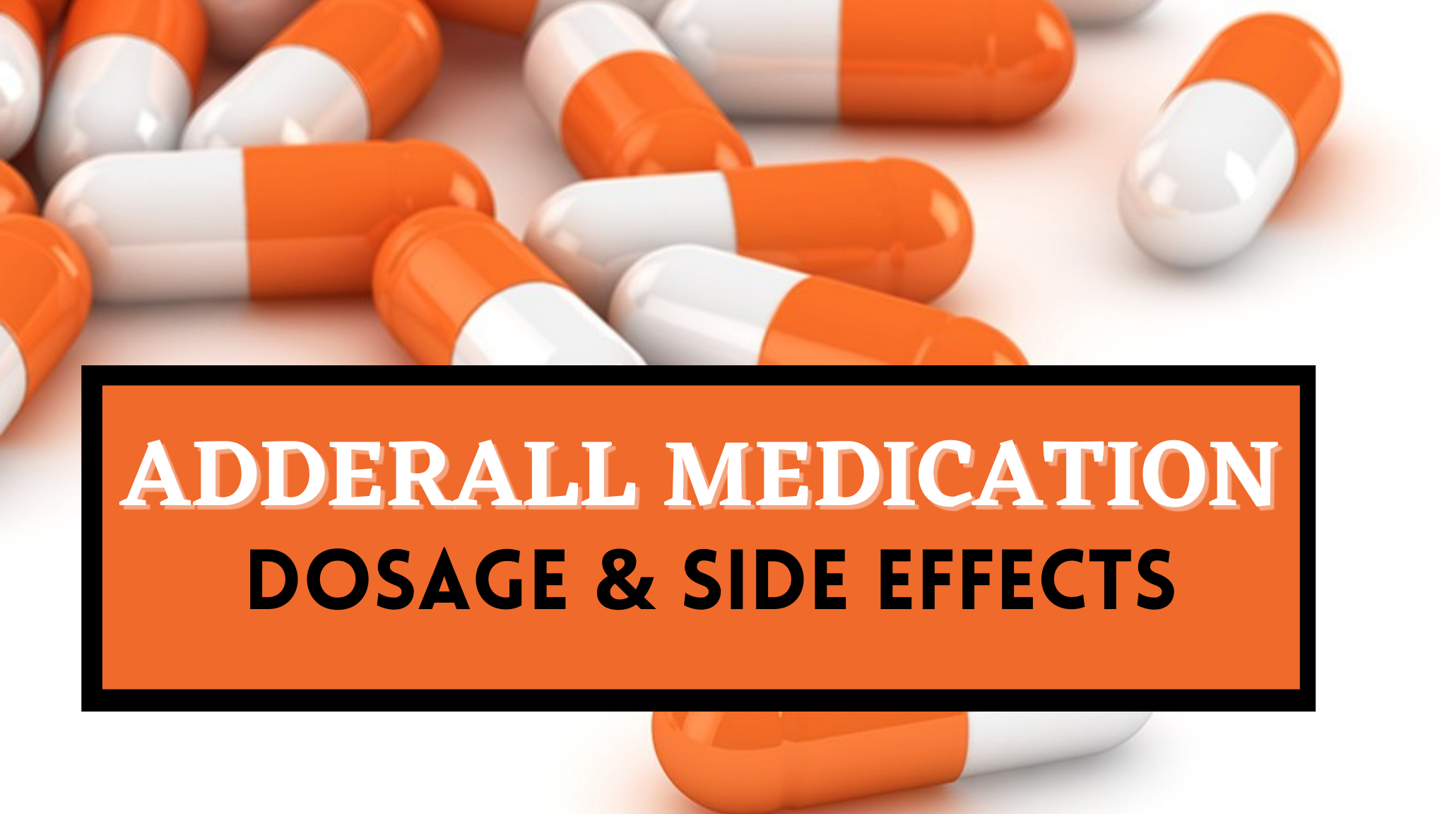 Adderall Medication: Dosage & Side Effects